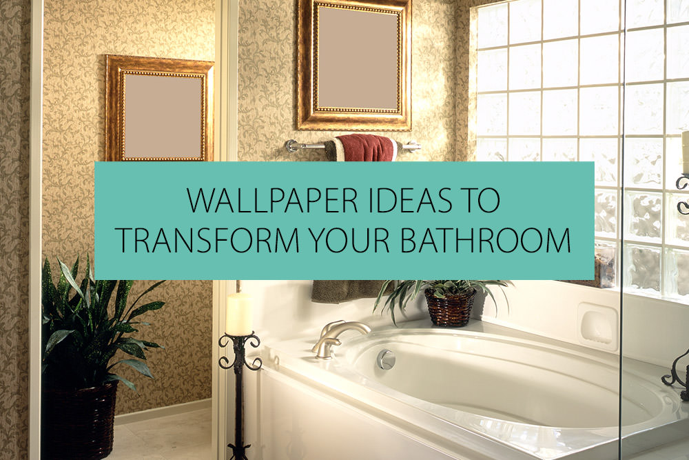 Wallpaper Ideas To Help Transform Your Bathroom Qs Supplies