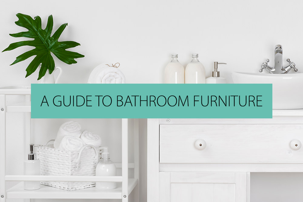 A Guide To Bathroom Furniture