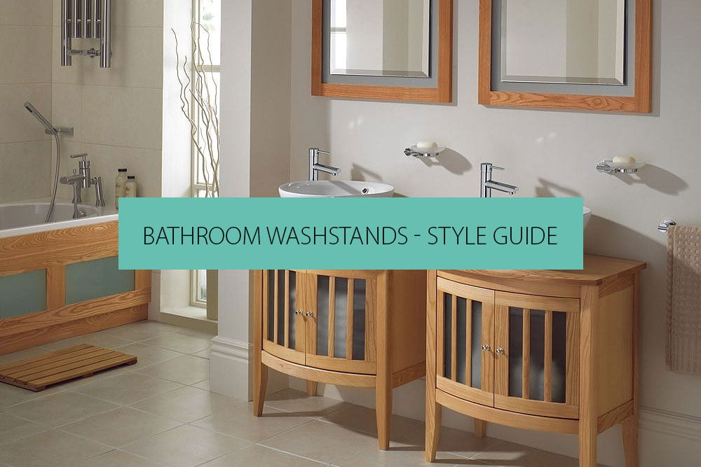 Bathroom Washstands Style Guide