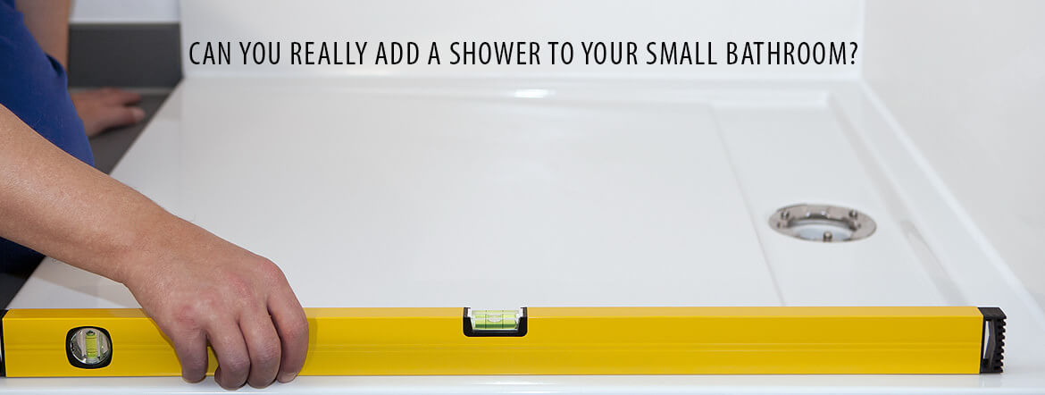 Learn how to Fit a Shower into Your Small Bathroom