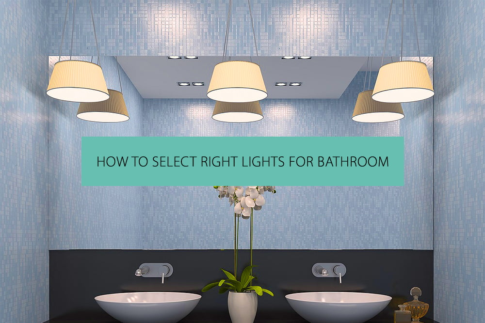 Selecting the Right Light for Bathroom