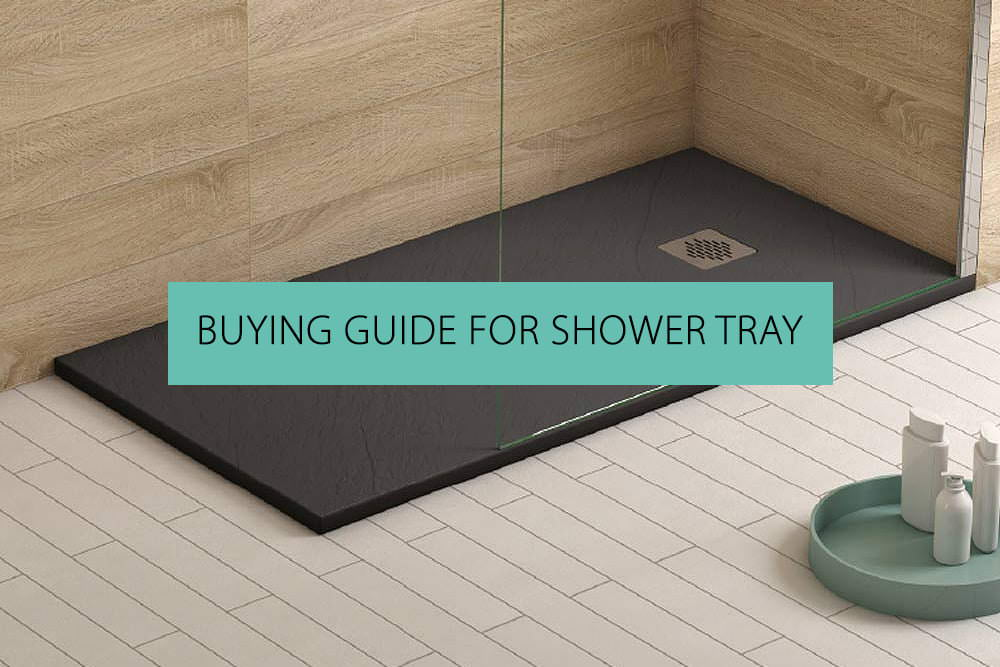 Buying Guide For Shower Tray