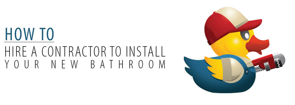 How to hire a Contractor To Install your new bathroom