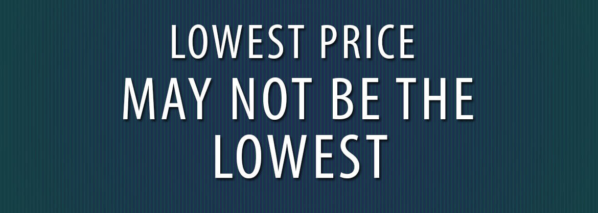Lowest Price May Not Be The Lowest