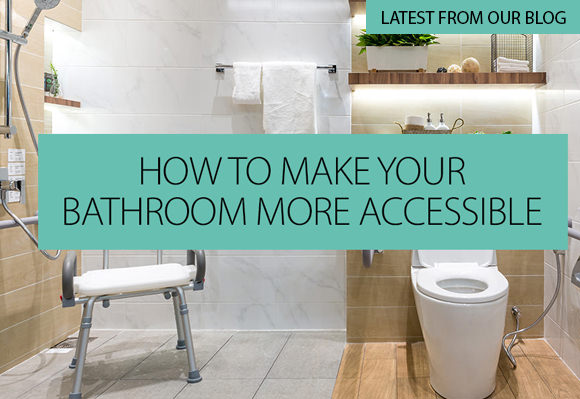 How To Make Your Bathroom More Accessible