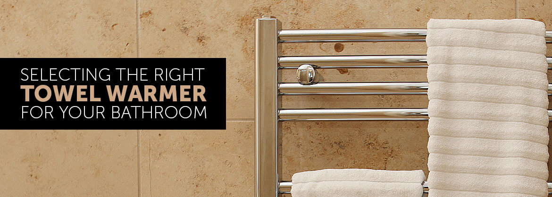 Selecting Towel Warmers for Bathroom